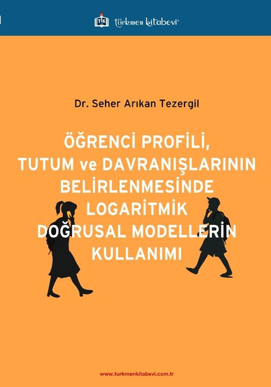 Öğrenci Profili, Tutum ve Davranışlarının Belirlenmesinde Logaritmik Doğrusal Modellerin Kullanımı