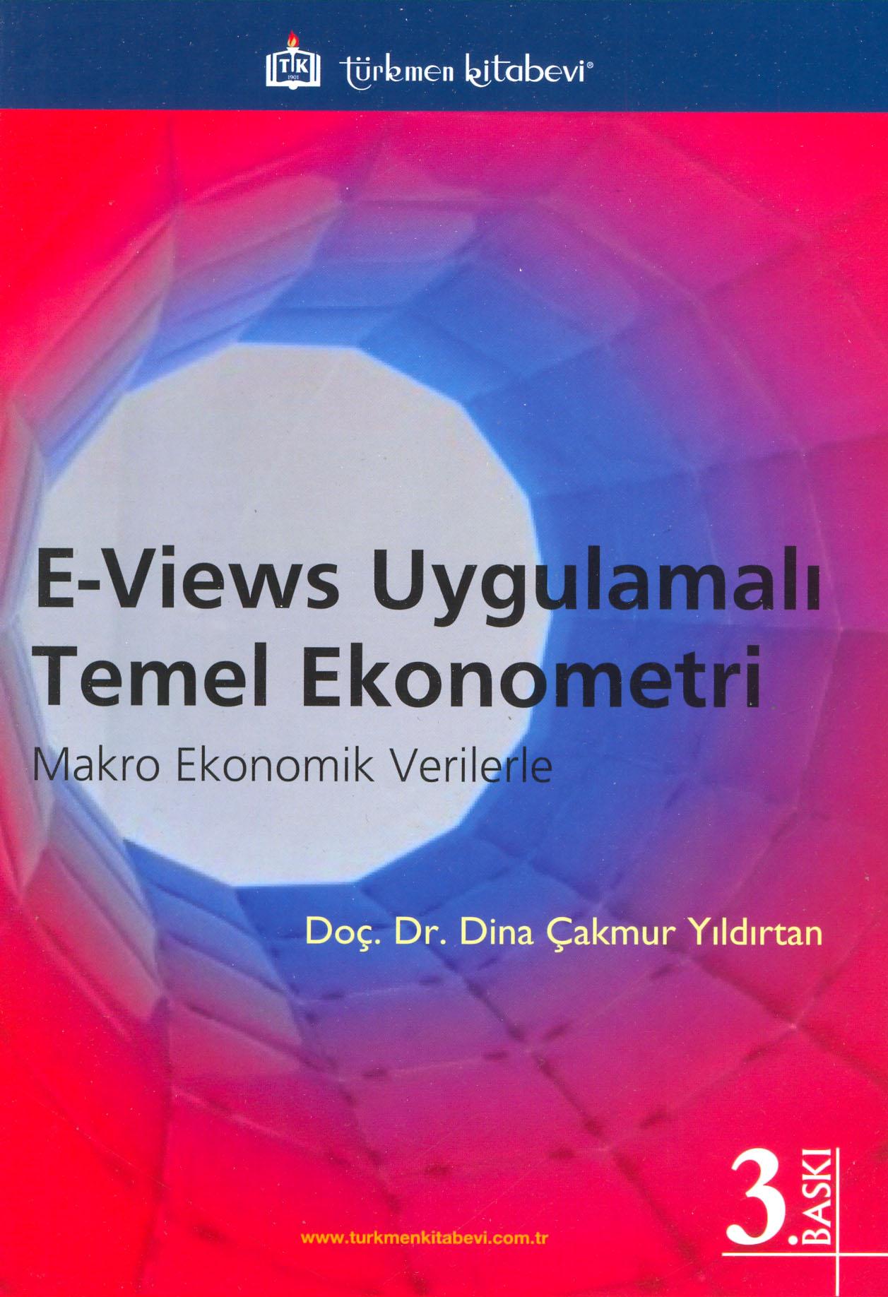 E - Views Uygulamalı Temel Ekonometri; Makro Ekonomik Verilerle