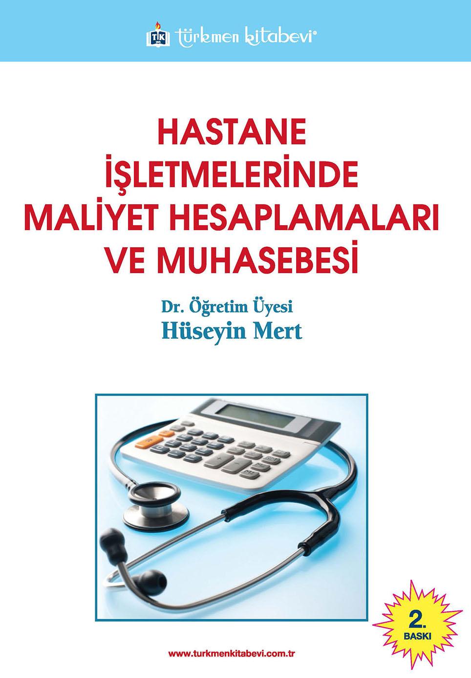 Hastane İşletmelerinde Maliyet Hesaplamaları ve Muhasebesi