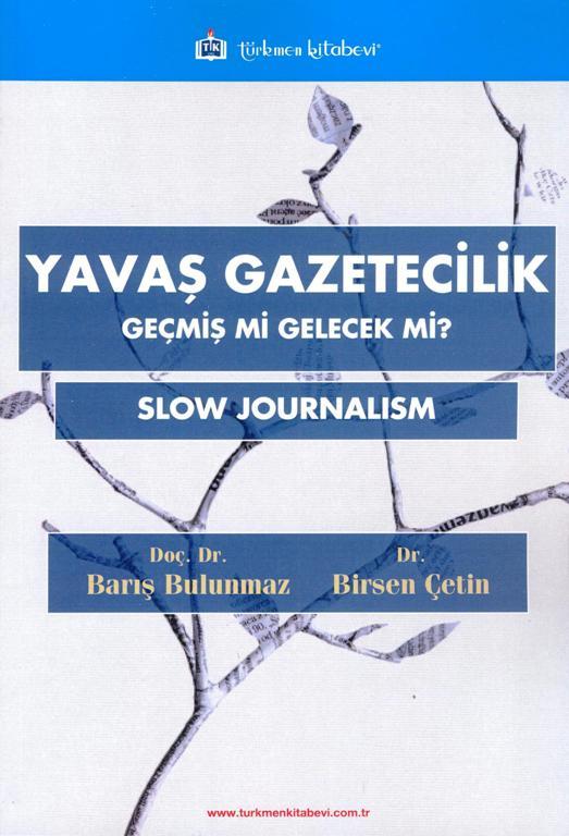 Yavaş Gazetecilik Geçmiş mi Gelecek mi? Slow Journalism