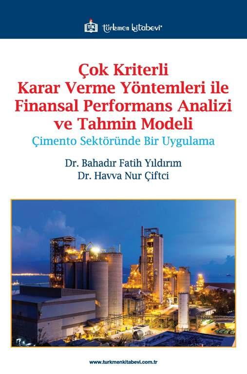 Çok Kriterli Karar Verme Yöntemleri ile Finansal Performans Analizi ve Tahmin Modeli 'Çimento Sektöründe Bir Uygulama'